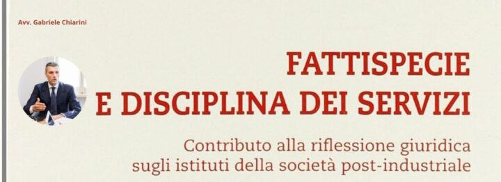 Fattispecie e Disciplina dei Servizi | Avv. Gabriele Chiarini