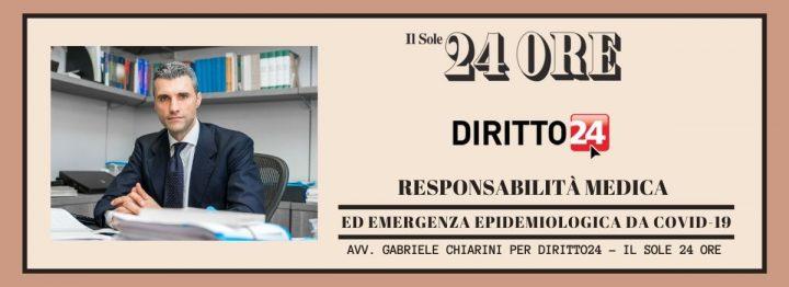 Il sole 24 ore Avv. Gabriele Chiarini - Responsabilità sanitaria e COVID-19