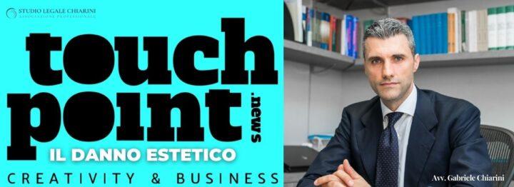 Avv. Gabriele Chiarini per TouchPoint_Magazine - Il danno estetico