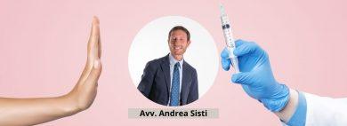 Avv. Andrea Sisti - Operatori sanitari & rifiuto del vaccino