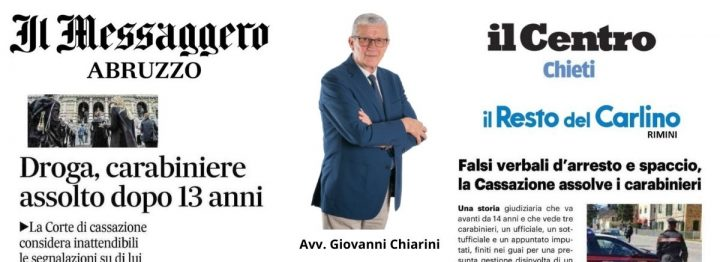 Avv. Giovanni Chiarini - Assolto in via definitiva appuntato dei Carabinieri Omar Di Nardo RASSEGNA STAMPA