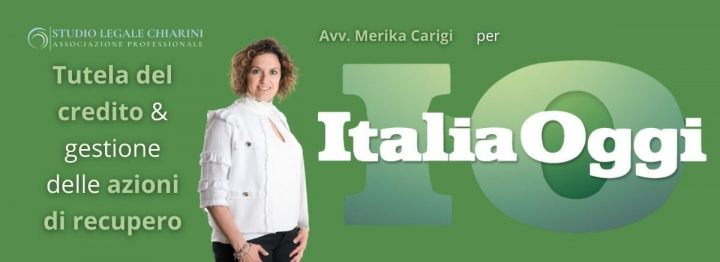 Avv. Merika Carigi per Italia Oggi - Tutela del credito & gestione delle azioni di recupero